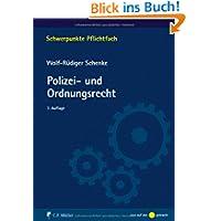Polizei- und Ordnungsrecht (Schwerpunkte Pflichtfach)