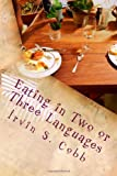 Eating in Two or Three Languages: Originally Published in 1919