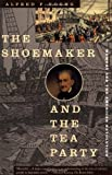 The Shoemaker and the Tea Party: Memory and the American Revolution (0807054054) by Alfred F. Young