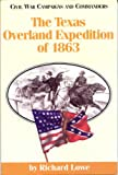 The Texas Overland Expedition of 1863 (Civil War Campaigns and Commanders Series)