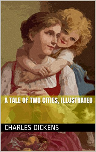 Charles Dickens - A Tale of Two Cities, Illustrated