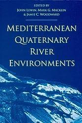 Mediterranean Quaternary River Environments: Proceedings of an International Conference, September 1992