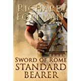 Sword of Rome: Standard Bearerby Richard  Foreman