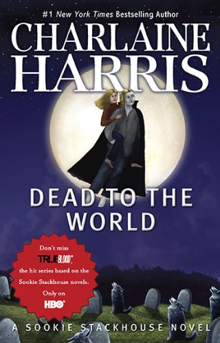 Cover of Dead To The World (Sookie Stackhouse/True Blood, Book 4)