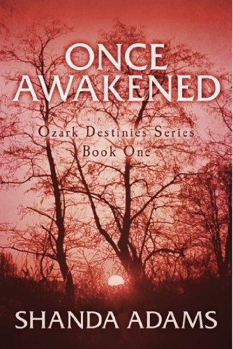 Book: Once Awakened - Ozark Destinies Series Book One by Shanda Adams