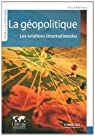 La g�opolitique : Les relations internationales par Boniface