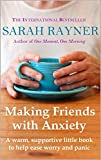 Making Friends with Anxiety: A warm, supportive little book to ease worry and panic