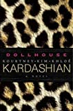 Dollhouse Kim Kardashian Kourtney Khloe 2011 Hardcover Book