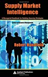 Supply Market Intelligence: A Managerial Handbook for Building Sourcing Strategies (Resource Management)