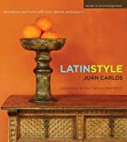 img - for Latin Style: Decorating Your Home with Color, Texture, and Passion book / textbook / text book