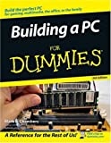 Building a PC For Dummies (For Dummies (Computers)) (0471767727) by Mark L. Chambers