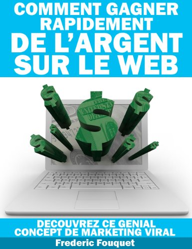 Couverture du livre Comment Gagner Rapidement de l'Argent sur le Web, découvrez ce génial concept de marketing viral