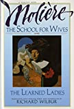 Image of The School for Wives and The Learned Ladies, by Moliere: Two comedies in an acclaimed translation.