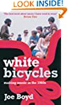 White Bicycles: Making Music in the 1...