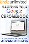 Mastering Your Chromebook: A Comprehe...