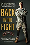 Back in the Fight: The Explosive Memoir of a Special Operator Who Never Gave Up