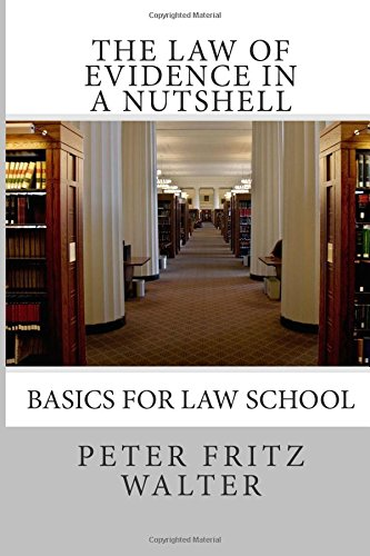 The Law of Evidence in a Nutshell: Basics for Law School: Volume 1 (Scholarly Articles)