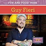 Fun and Food with Guy Fieri (Reality TV Titans)