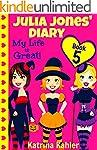 Julia Jones' Diary - Book 5: My Life...