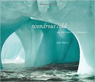 Wondrous Cold: An Antarctic Journey