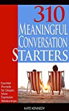 img - for 310 Meaningful Conversation Starters: Essential Prompts for Deeper, More Expressive Relationships book / textbook / text book