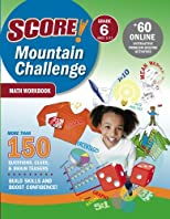 SCORE! Mountain Challenge Math Workbook, Grade 6 (Ages 11-12) (Score! Mountain Challenge)