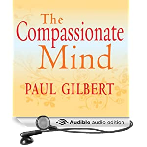 The Compassionate Mind (Unabridged)