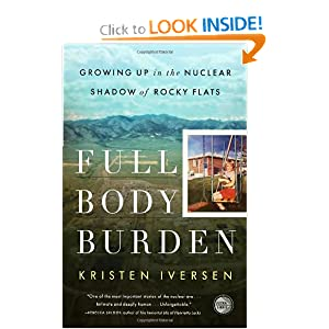 Full Body Burden: Growing Up in the Nuclear Shadow of Rocky Flats by