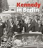 Kennedy in Berlin (3777420301) by Hans-Michael Koetzle