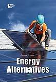 Energy Alternatives (Opposing Viewpoints)