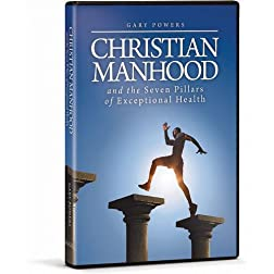 Christian Manhood and the Seven Pillars of Exceptional Health