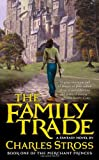 The Family Trade (The Merchant Princes) (0765309297) by Stross, Charles
