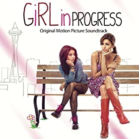 Girl In Progress - Original Motion Picture Soundtrack