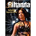 Rihanna- Barbadian Superstardom Unauthorized