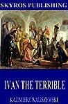 Ivan the Terrible (English Edition)