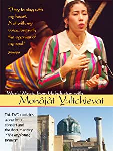 World Music From Uzbekistan With Monâjât Yultchievat