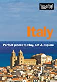 Italy: Perfect places to stay, eat and explore (Time Out Italy: Perfect Places to Stay, Eat, & Explore) Time Out Guides Ltd