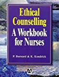img - for Ethical Counselling: A Workbook for Nurses book / textbook / text book