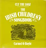 Cut the Loaf: The Irish Children's Songbook