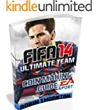 FIFA 14 Ultimate Team Coin Making Guide (English Edition)