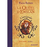 La qu�te d'Ewilan : L'int�gralepar Pierre Bottero