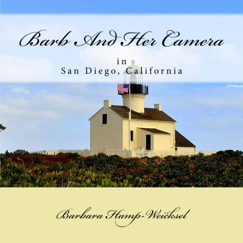 Barb And Her Camera: In San Diego, California (Volume 3) PDF