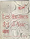 img - for Les Theatres D' Asie -Conferences du Theatre des Nations -Etudes de Jeannine Auboyer -A. A. Bake -Jeanne Ciusinier -Anne-Marie Esnoul -Liang Pal-Tchin u. v. a. book / textbook / text book