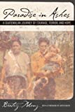 img - for Paradise in Ashes: A Guatemalan Journey of Courage, Terror, and Hope (California Series in Public Anthropology) book / textbook / text book