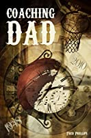 Coaching Dad [Kindle Edition]