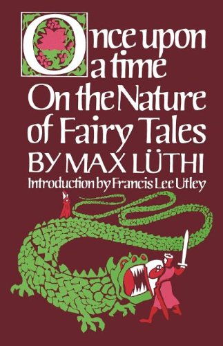 Once Upon a Time: On the Nature of Fairy Tales, Luthi, Max