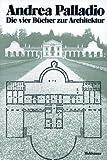 img - for Andrea Palladio Die vier B cher zur Architektur book / textbook / text book