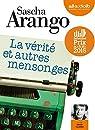 La v�rit� et autres mensonges: Livre audio 1 CD MP3 - 585 Mo par Arango