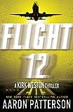 Flight 12: A Kirk Weston Thriller (Flight 12 Begins Series)