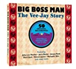 Big Boss Man- The Vee Jay Story